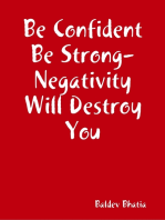 Be Confident Be Strong- Negativity Will Destroy You