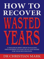 How To Recover Wasted Years