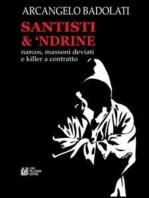 Santisti & 'Ndrine.Narcos, massoni deviati e killer a contratto