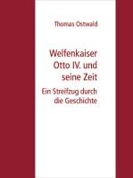 Welfenkaiser Otto IV. und seine Zeit