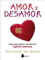 Amor y desamor: Claves para superar con éxito una ruptura amorosa