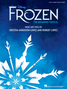Disney's Frozen - The Broadway Musical: Easy Piano Selections