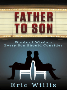Father to Son: Words of Wisdom Every Son Should Consider
