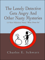 The Lonely Detective Gets Angry and Other Nasty Mysteries