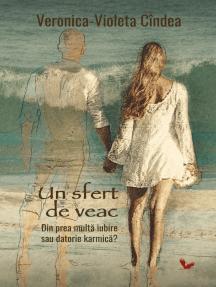 Un sfert de veac: din prea multă iubire sau datorie karmică?