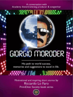 Giorgio Moroder: His Path To World Success, His Memories And Suggestions To Excel In Life.