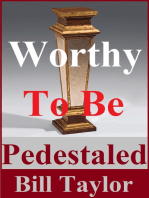 Worthy To Be Pedestaled