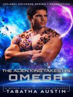 The Alien King Takes His Omega