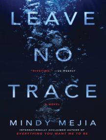 Leave No Trace: A Novel