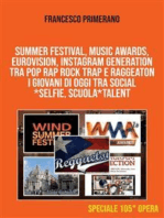 SUMMER FESTIVAL, MUSIC AWARDS, EUROVISION, INSTAGRAM GENERATION TRA POP RAP ROCK TRAP E RAGGEATON I giovani di oggi tra Social*Selfie, Scuola*Talent