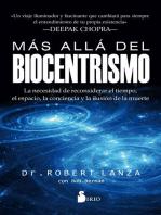 Más allá del biocentrismo: La necesidad de reconsiderar el tiempo, el espacio, la conciencia y la ilusión de la muerte