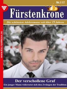 Fürstenkrone 117 – Adelsroman: Der verschollene Graf
