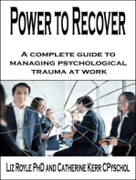 Power to Recover: A complete guide to managing psychological trauma at work