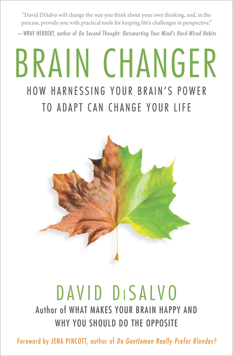 Read Brain Changer Online By David Disalvo And Jena