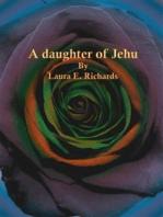 A daughter of Jehu
