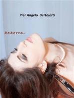 Roberta...
