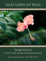 Auroville – Stadt der Morgendämmerung
