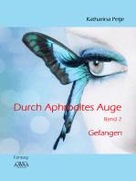 Durch Aphrodites Auge 2: Gefangen