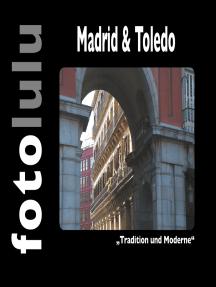 Madrid & Toledo: Tradition und Moderne