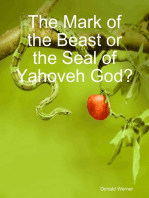 The Mark of the Beast or the Seal of Yahoveh God?
