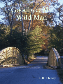 Goodbye, My Wild Man