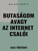 Butaságom avagy az internet csalói