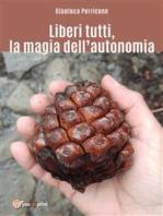 Liberi tutti, la magia dell'autonomia