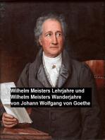 Wilhelm Meisters Lehrjahre und Wilhelm Meisters Wanderjahre