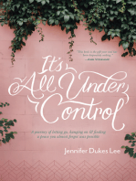 It's All Under Control: A Journey of Letting Go, Hanging On, and Finding a Peace You Almost Forgot Was Possible