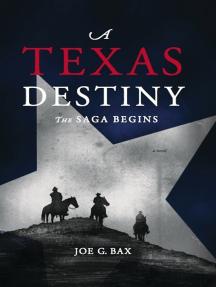 A Texas Destiny, the Saga Begins