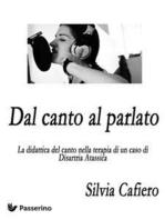 Dal canto al parlato: La didattica del canto nella terapia di un caso di Disartria Atassica
