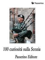 100 curiosità sulla Scozia