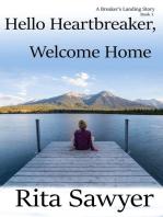 Hello Heartbreaker, Welcome Home