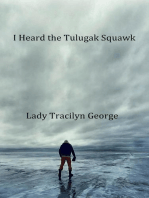 I Heard the Tulugak Squawk