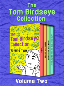 The Tom Birdseye Collection Volume Two: Tucker, Tarantula Shoes, Just Call Me Stupid, and Attack of the Mutant Underwear