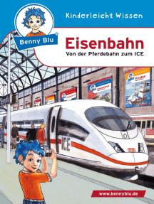 Benny Blu - Eisenbahn: Von der Pferdebahn zum ICE