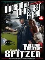 A Dinosaur Is A Man's Best Friend (A Serialized Novel), Part Four