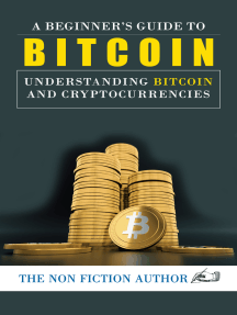 A Beginner's Guide to Bitcoin: Understanding Bitcoin and Learn How You Can Take Advantages to Make Profits