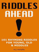 Riddles Ahead! 101 Rhyming Riddles for Young, Old & Middles