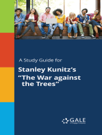 """A Study Guide for Stanley Kunitz's """"The War against the Trees"""""""