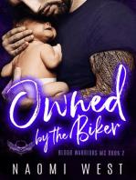 Owned by the Biker: An MC Romance: Blood Warriors MC, #2