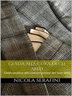 Guida alla cura degli abi: Guida pratica alla conservazione dei tuoi abiti
