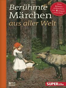 Berühmte Märchen aus aller Welt Band 3: Vom Löweneckerchen bis Rumpelstilzchen