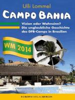 CAMPO BAHIA – Vision oder Wahnsinn