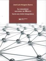La seguridad nacional de México: Hacia una visión integradora