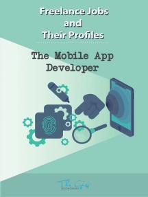 The Freelance Mobile App Developer: Freelance Jobs and Their Profiles, #8