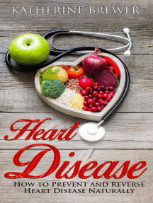 Heart Disease: How to Prevent and Reverse Heart Disease Naturally