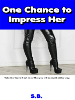 One Chance to Impress Her