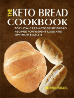 The Keto Bread Cookbook: Top Low-Carb Ketogenic Bread Recipes For Weight Loss And Optimum Health