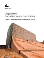 La cultura como reserva india: Treinta y seis años de políticas culturales en Galicia